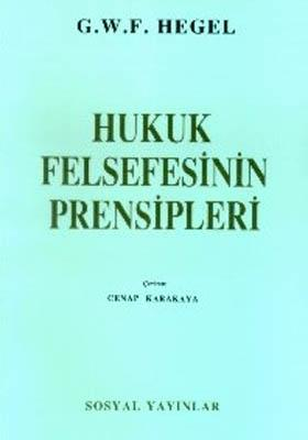 Hegel- Hukuk Felsefesinin Prensipleri.
