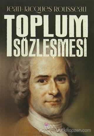 Jean Jacques Rousseau-Toplum Sözleşmesi