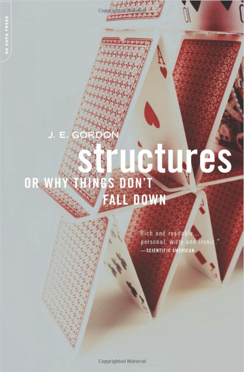 Structures: Or Why Things Don't Fall Down' by J.E. Gordon 1